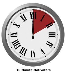 10 Minute Motivators